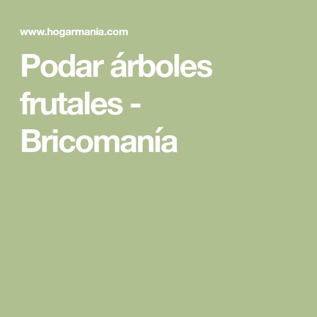 Podar árboles frutales - Bricomanía