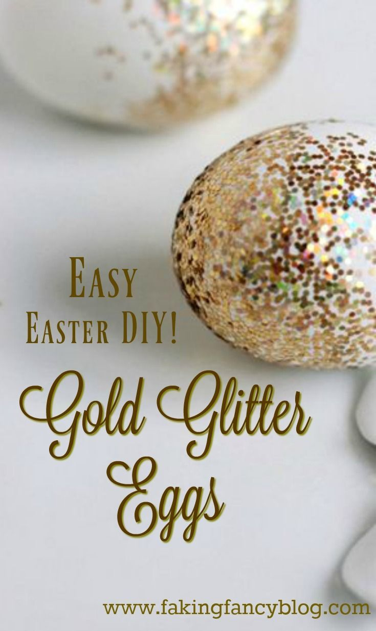 Five Of My Favorite Easy Diy Ideas For Pretty Easter Decor. From Glam  Glitter Eggs