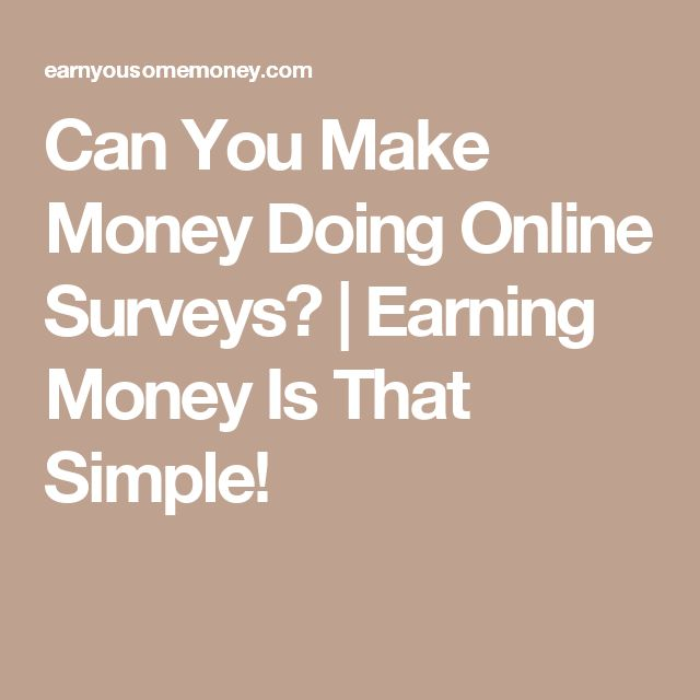 Can You Make Money Doing Online Surveys? | Earning Money Is That Simple!