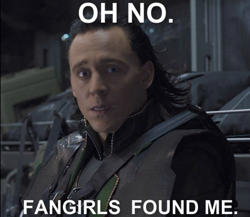 That's right, be afraid, Loki--poor guy has more fangirls than all the Avengers combined. ;P
