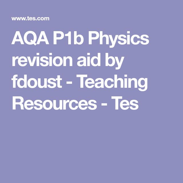 AQA P1b Physics revision aid by fdoust - Teaching Resources - Tes