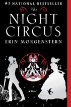 Erin Morgenstern's The Night Circus is a magical delight you simply won't want to leave.