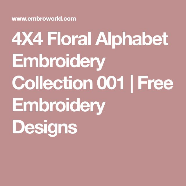 4X4 Floral Alphabet Embroidery Collection 001 | Free Embroidery Designs