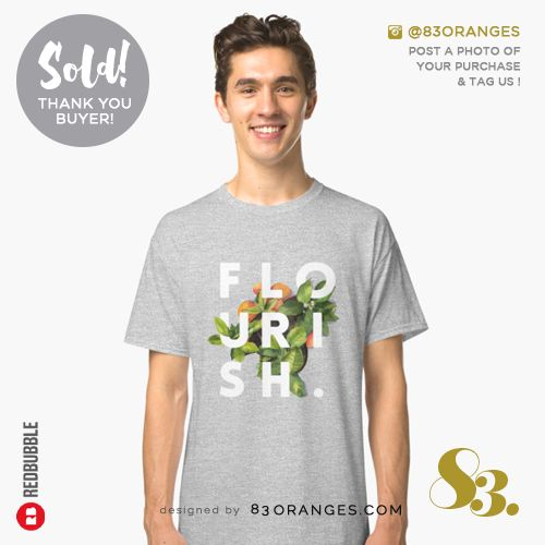 'Flourish' Classic T-shirt  Sold! #redbubble #fashion #style #designerwear #apparel