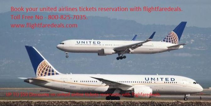 Book your united airlines tickets reservation with flightfaredeals.   United airlines is biggest airline in the U.S.A. Browse the most popular united airline flight routes to cities worldwide. Book united airlines tickets on flightfaredeals  and save up to $50. Flight fare deals is airline travel agency in U.S.A. and Canada. For any need call this toll free number +1-800-825-7035 or email us :- support@flightfaredeals.com