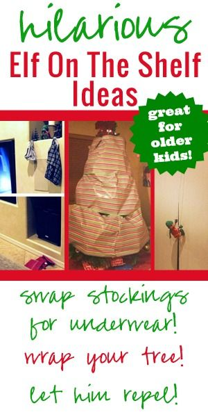 Hilarious Elf on the Shelf Ideas - great for older kids!