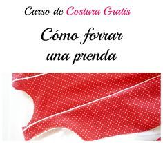 Curso de costura gratis: Forrar prendas | Colours for Baby, Patrones y Tutoriales de Costura