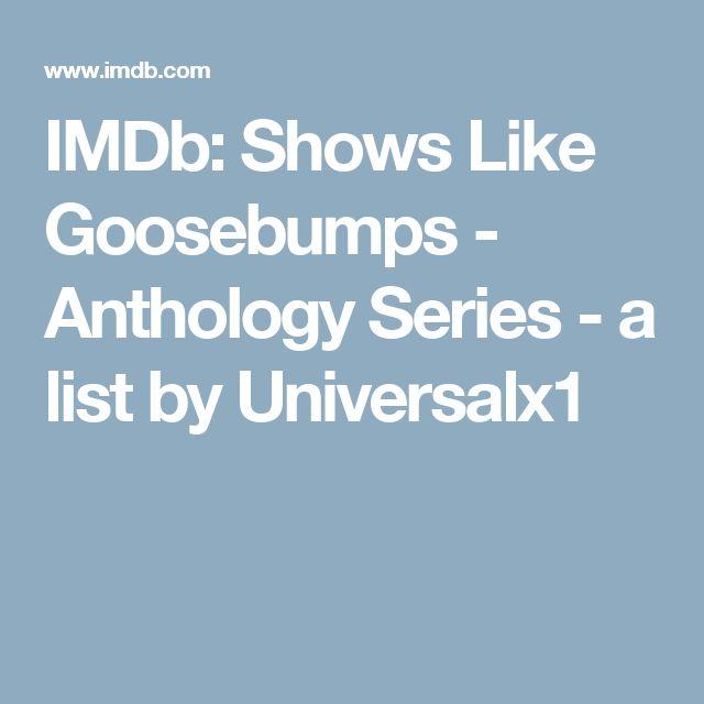 IMDb: Shows Like Goosebumps - Anthology Series - a list by Universalx1