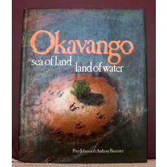 OKAVANGO  SEA OF LAND  LAND OF WATER by Peter Johnson