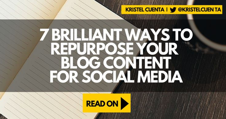 7 Ways to Repurpose Your Content for Social Media
