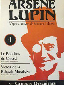 les nouveaux exploits d' Arsene Lupin vol 1 -Le Bouchon de Christal – Victor de la Brigade Mondaine