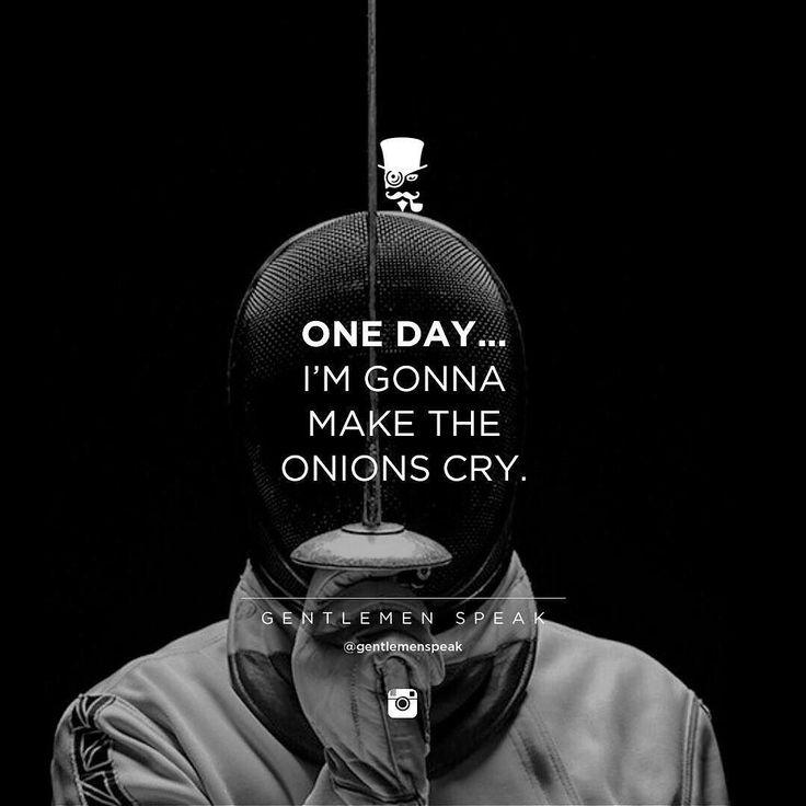 #gentlemenspeak #gentlemen #quotes #follow #life #classy #blogger #menstyle #menwithclass #menwithstyle #elegance #entrepreneurquotes #lifequotes #motivationalquotes #inspirational #quoteoftheday #instagood #instadaily #picoftheday #bestoftheday #lifestyle #fact #entrepreneur #success #luxurylifestyle #fencing #blackandwhite #oneday #onions #makethemcry
