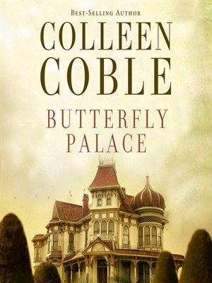 Butterfly Palace by Colleen Coble