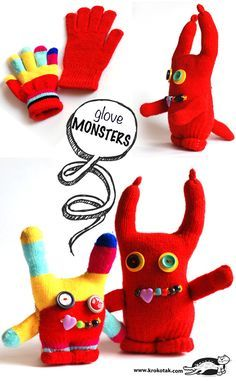 Glove MONSTERS Make a jolly monster from a single glove (if you happen to have…