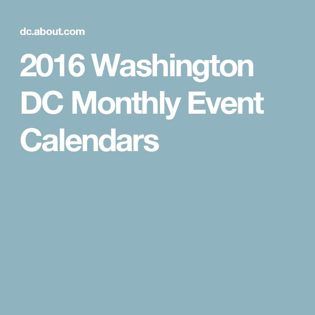 2016 Washington DC Monthly Event Calendars