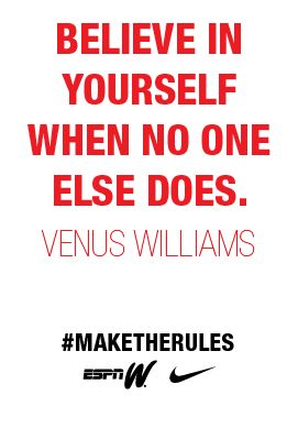 Words from Venus Williams. #maketherules