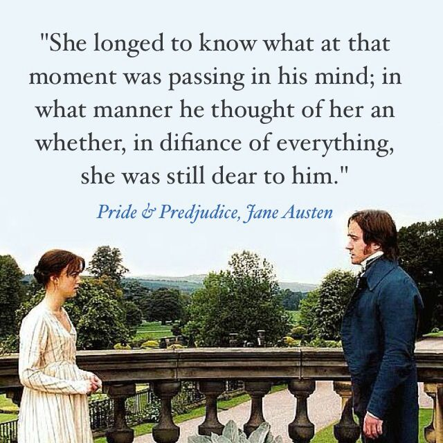 .. Her thoughts were all fixed on that one spot of Pemberley House, whichever it might be, where Mr. Darcy then was. She longed to know what at that moment was passing in his mind; in what manner he thought of her, and whether, in defiance of every thing, she was still dear to him. Perhaps he had been civil only because he felt himself at ease; yet there had been that in his voice which was not like ease. Whether he had felt more of ... Ch. 43, Pride and Prejudice #janeausten #joewright…