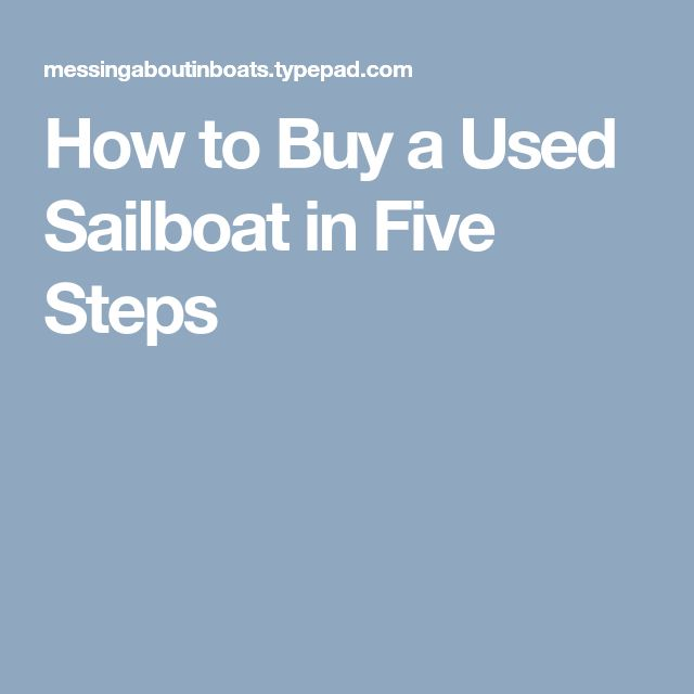 How to Buy a Used Sailboat in Five Steps