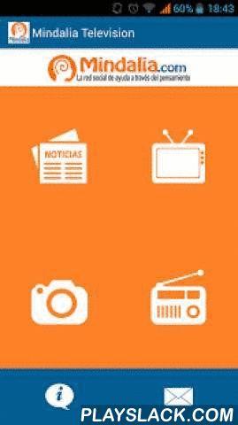 Mindalia Television  Android App - playslack.com ,  En Mindalia Televisión recorremos todo el mundo para ofrecerte gratuitamente noticias, vídeos y fotos de las mejores entrevistas, conferencias, reportajes, congresos y cursos sobre: - Salud Holística- Espiritualidad- Crecimiento personal- Ciencias alternativas- Misterio- Conocimiento integral- MúsicaAdemás, escucha también Mindalia Radio en directo, la radio del pensamiento positivo. In Mindalia TV we travel around the world to offer free…