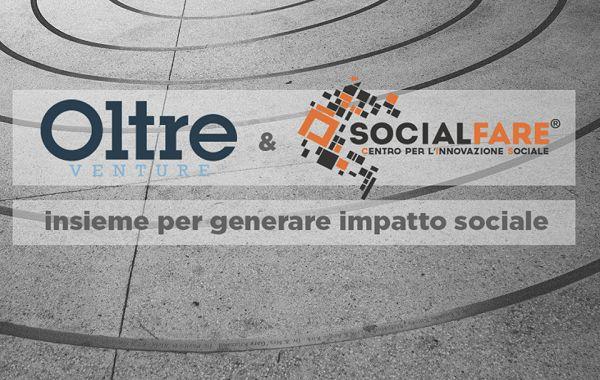 Oltre Venture e SocialFare insieme per supportare l'impatto sociale