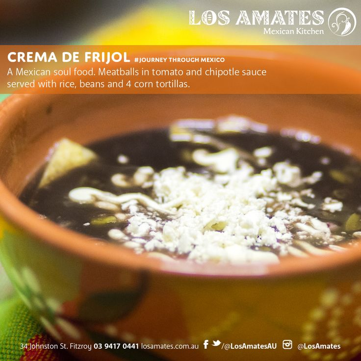Crema de frijol (black bean) A soup made of ‪#‎Mexican‬ black beans, chopped nopales, pico de gallo and crumbed cheese fetta.