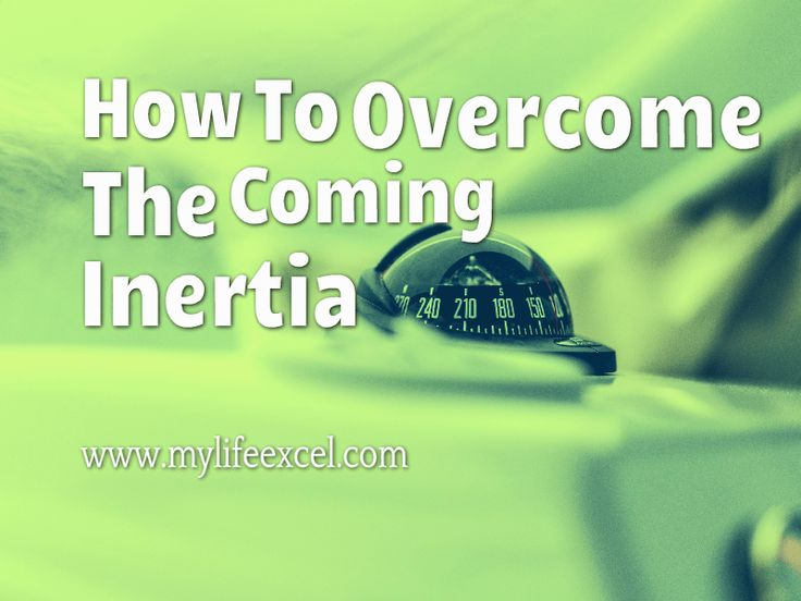 How To Overcome The Coming Inertia http://www.mylifeexcel.com/overcome-coming-inertia/ via @jabulaniapeh