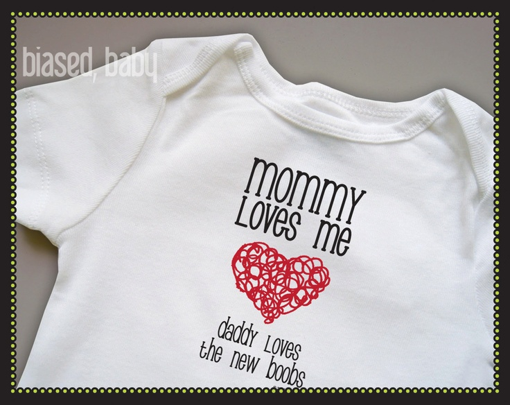 Mommy Loves Me - Daddy Loves the New Boobs Onesie - Funny Baby Gift. $16.00, via Etsy.