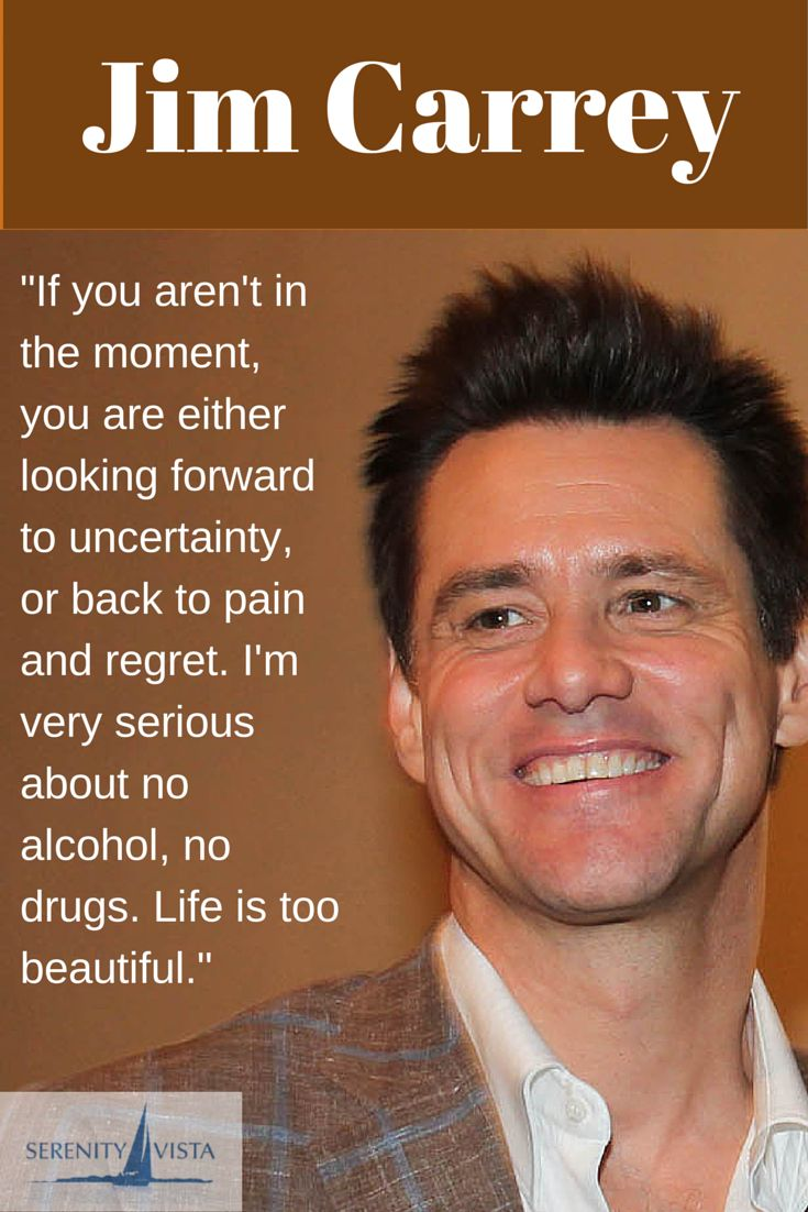 Jim Carrey, a sober Canadian. Proof that sober is NOT boring or glum. If you want or need help to get sober and clean, CLICK HERE: www.serenityvista.com