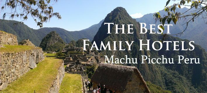 """We often get asked """"Where to stay with kids in Machu Picchu? Technically, this page should be titled, """"Best Family Accommodation in Aguas Calientes, but given everyone calls the village of A…"""