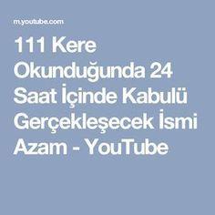 111 Kere Okunduğunda 24 Saat İçinde Kabulü Gerçekleşecek İsmi Azam - YouTube