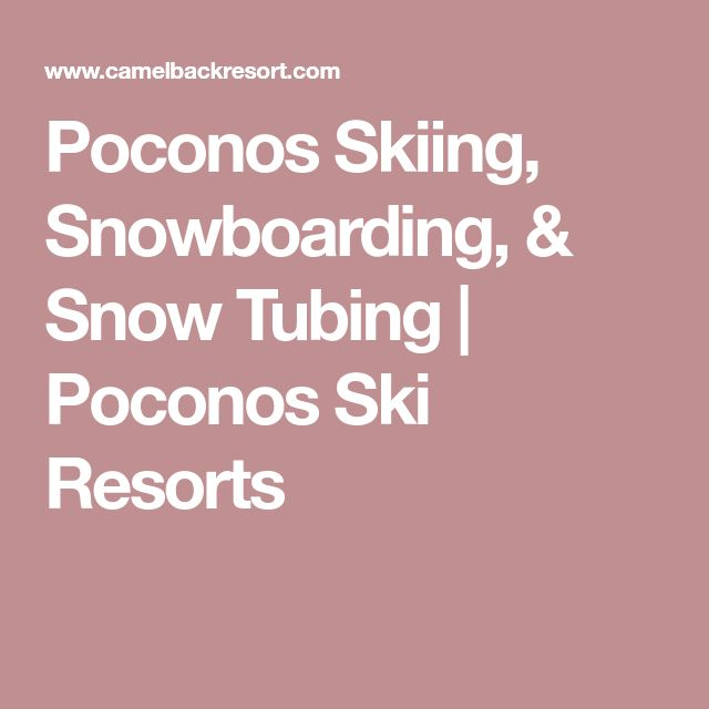 Poconos Skiing, Snowboarding, & Snow Tubing | Poconos Ski Resorts