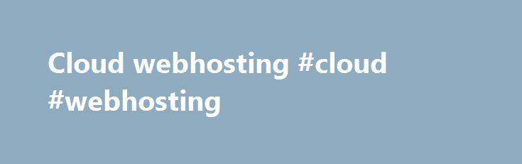 Cloud webhosting #cloud #webhosting http://malta.remmont.com/cloud-webhosting-cloud-webhosting/  # El nombre correcto del dominio hace el exito del sitio. Encuentra y registra el dominio ideal para ti. Disponemos de cualquier extension tales como: .ninja .club .boutique .coffee .cruises .global .international y muchas otras opciones mas para el nombre de tu empresa Ponemos a tu disposicion las mejores herramientas de Seguridad para mantener tu web segura Tu sitio web no es cosa de juegos…