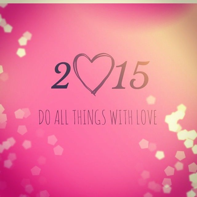New Year New Things Quotes: 2015 Do All Things With Love New Years Instagram Quotes
