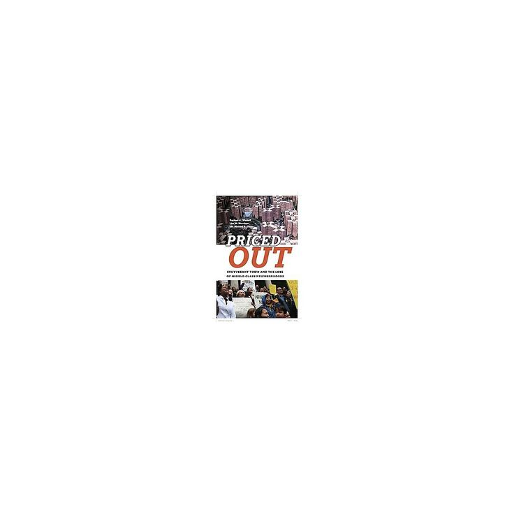 Priced Out : Stuyvesant Town and the Loss of Middle-class Neighborhoods (Hardcover) (Rachael A. Woldoff)