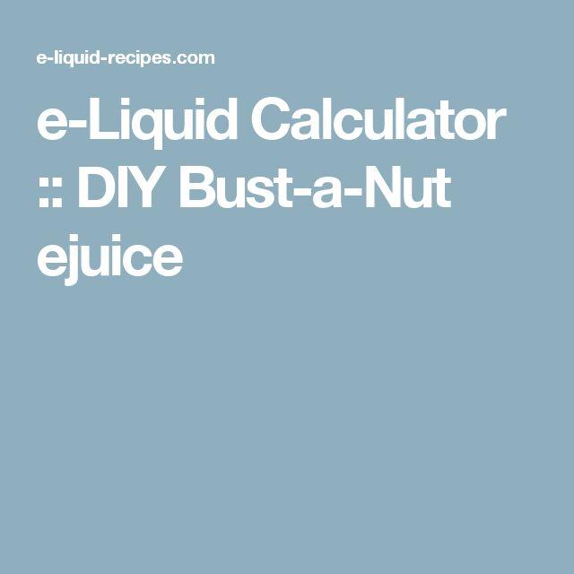e-Liquid Calculator  :: DIY Bust-a-Nut ejuice