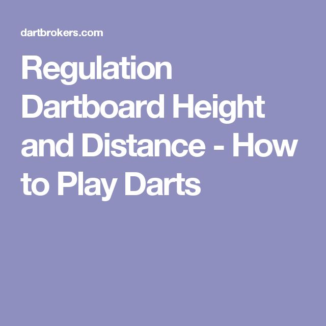 Regulation Dartboard Height and Distance - How to Play Darts