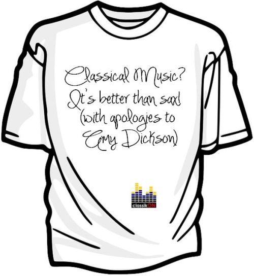 Classical Music? It's better than sax! (with apologies to Amy Dickson). classikON t-shirt competition - What have you always wanted to broadcast about classical music?