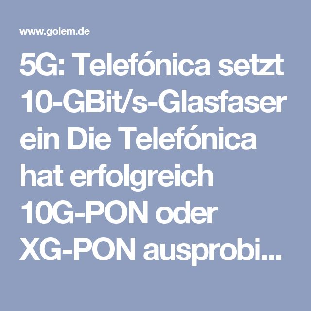 5G: Telefónica setzt 10-GBit/s-Glasfaser ein  Die Telefónica hat erfolgreich 10G-PON oder XG-PON ausprobiert. Telefónica will die höheren Datenraten für den Aufbau ihres künftigen 5G-Mobilfunknetzes verwenden. Es geht halt nicht ohne Glasfaser.  Telefónica hat erfolgreich Nokias Glasfasertechnik XGS-PON (Passive Optical Network) in seinen Laboren getestet und symmetrisch 10 GBit/s übertragen. Das gab der finnische Netzwerkausrüster am 1. Dezember 2016 bekannt. Telefónica will die höheren…