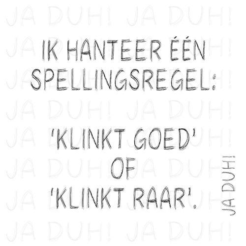 Eén spellingsregel. Ja Duh! #humor #taal #school