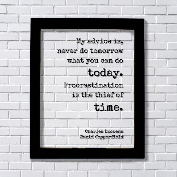 Charles Dickens - Floating Quote - My advice is, never do tomorrow what you can do today. Procrastination is the thief of time - Copperfield by BurntBranch on Etsy
