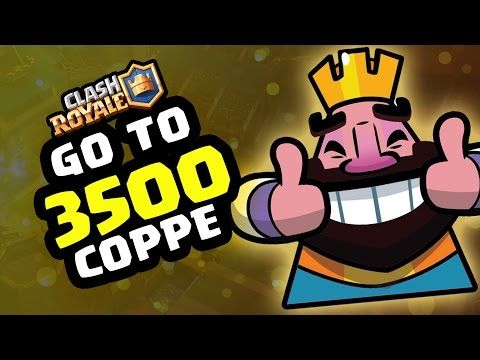 Clash Royale | go to 3500 coppe! - YouTube