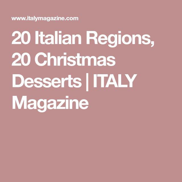 20 Italian Regions, 20 Christmas Desserts | ITALY Magazine
