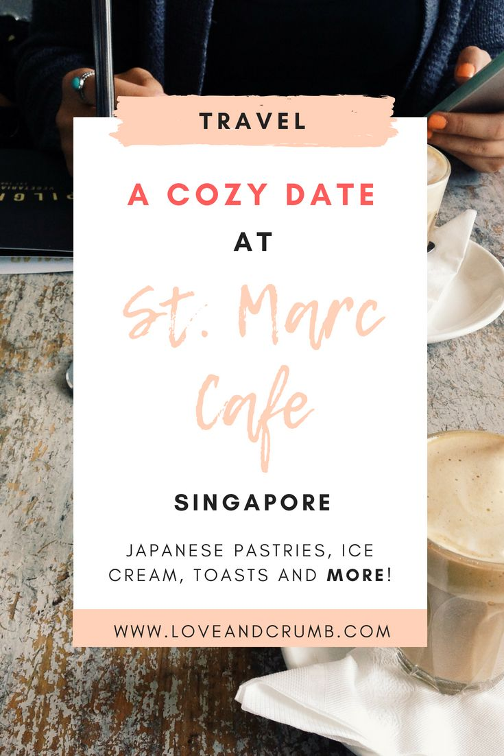A Cozy Date At St Marc Cafe Cafe Food Singapore Foodphotography Pastries Japanesecafe Travelblog Mom Group Boards Blog Board Health And Fitness Tips