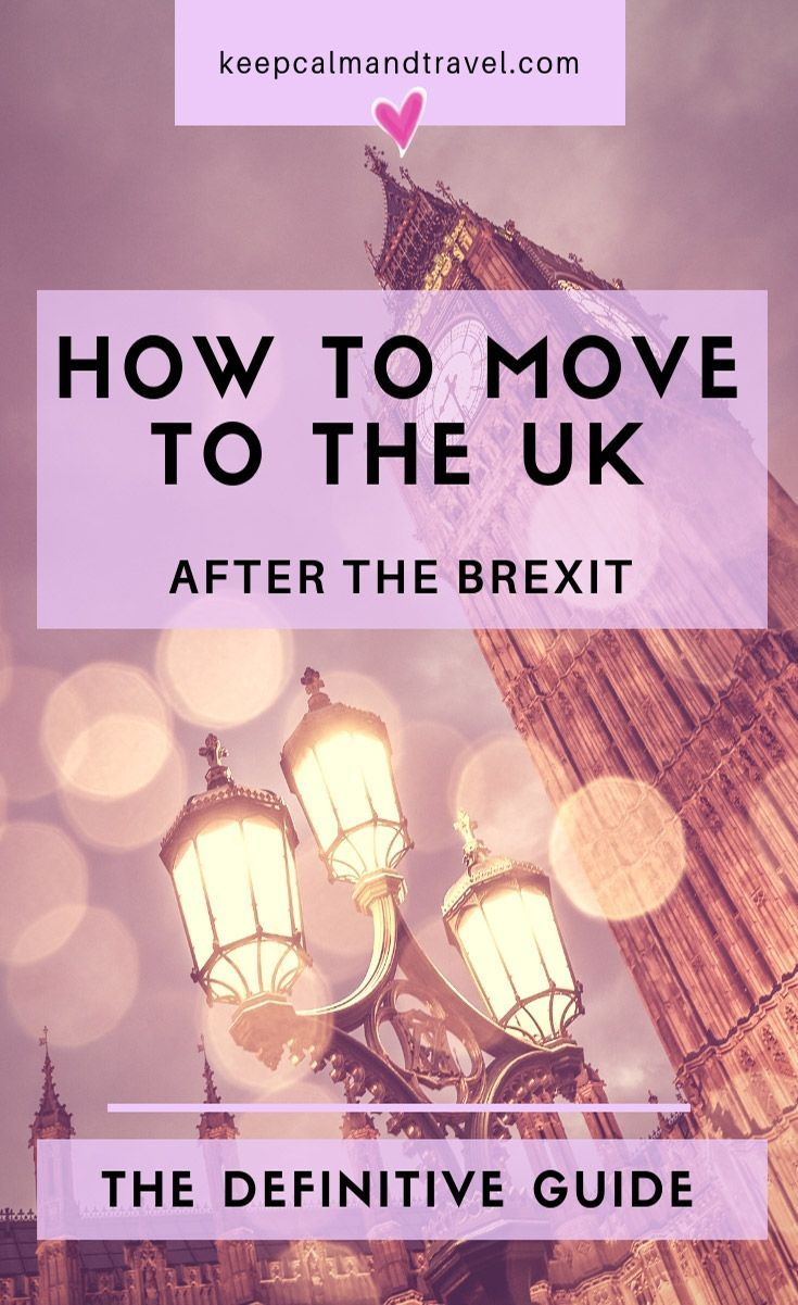 Brexit How To Move To Uk England And London The Ultimate Fee Guide Moving To The Uk Moving To Scotland Moving To England
