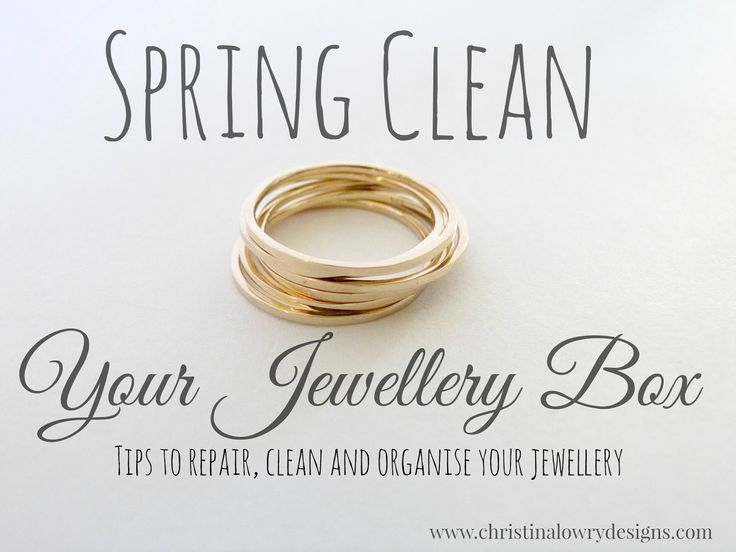 Spring Clean Your Jewellery Box. Tips to repair, clean and organise your jewellery. Christina Lowry Designs