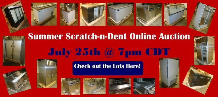 Summer Scratch-n-Dent Restaurant Equipment Online Auction set for July 25th @ 7pm CDT. See www.PrimeEquipmentOnline.com for details and lots.