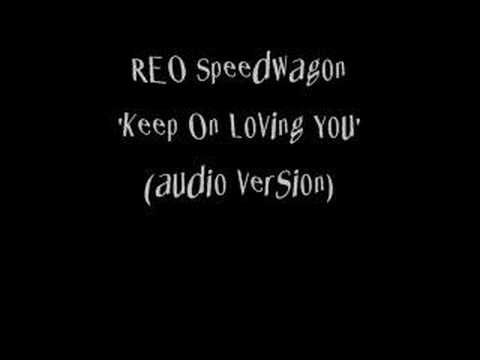 Keep On Loving You by REO Speedwagon - This was a big hit on the radio in the early 80s, and I wasn't immune to it. Still love it to this day and IDGAS.