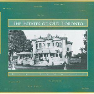 The Estates of Old Toronto: Liz Lundell: 9781550462197: Books - Amazon.ca