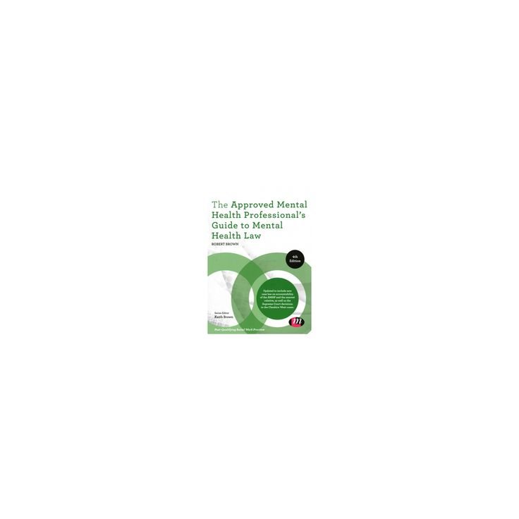 Approved Mental Health Professional's Guide to Mental Health Law (Paperback) (Robert Brown)