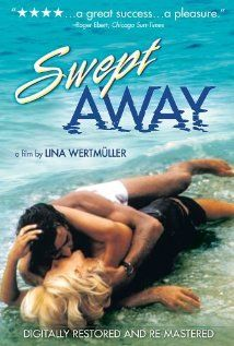 Swept Away (1974)  -  Adventure | Comedy | Drama. Written & dir by Lina Wertmuller. 4/4 stars from Ebert, but he'd have liked it more if Lina's politics hadn't gotten in the way of the story, he says. I'm curious to see what he means about this.